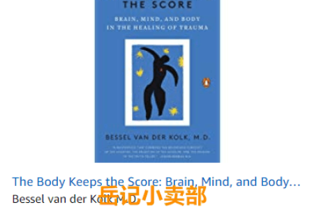 The Body Keeps the Score by Bessel A. van der Kolk 免费下载(mobi、epub、pdf)