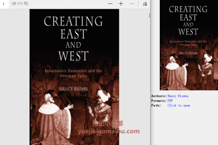 【电子书】Creating East and West: Renaissance Humanists and the Ottoman Turks by Nancy Bisaha(pdf)