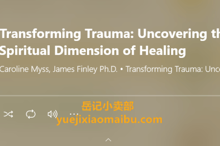 【音频】Transforming Trauma: Uncovering the Spiritual Dimension of Healing   Audible Audiobook – Unabridged by Caroline Myss , James Finley Ph.D(mp3)